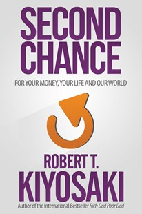 Second Chance by Robert T. Kiyosaki (9781612680897) - PaperBack - Business & Finance Careers