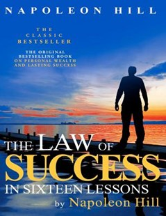 The Law of Success in Sixteen Lessons by Napoleon Hill by Napoleon Hill (9781612930862) - PaperBack - Business & Finance Organisation & Operations