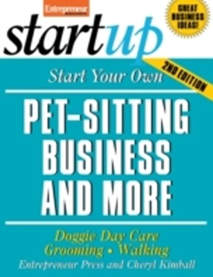 Start Your Own Pet-Sitting Business and More