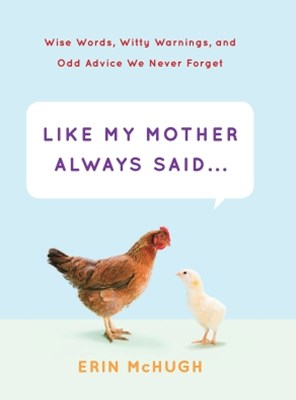 (ebook) Like My Mother Always Said . . .