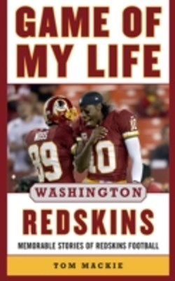 Game of My Life Washington Redskins