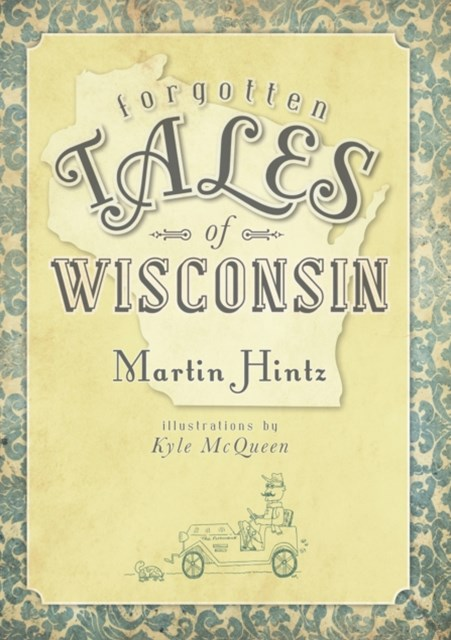 Forgotten Tales of Wisconsin