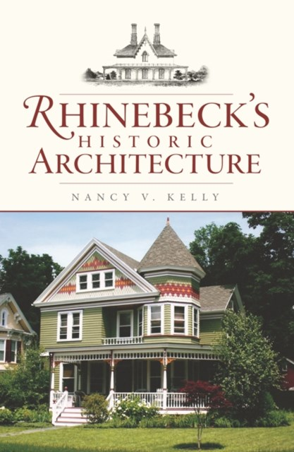 Rhinebeck's Historic Architecture