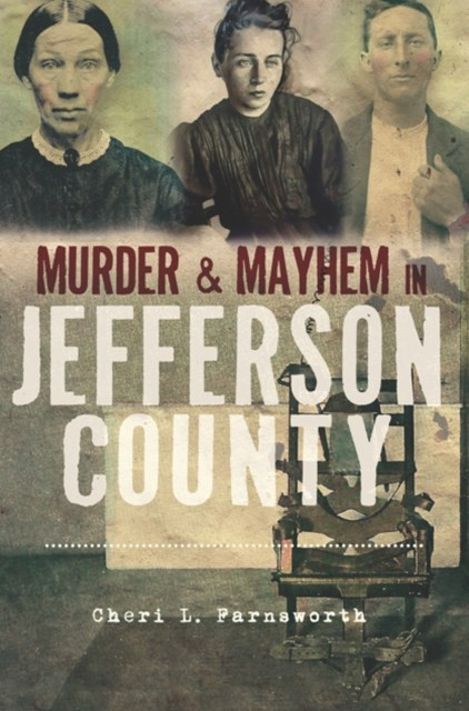 Murder & Mayhem in Jefferson County