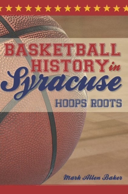 Basketball History in Syracuse