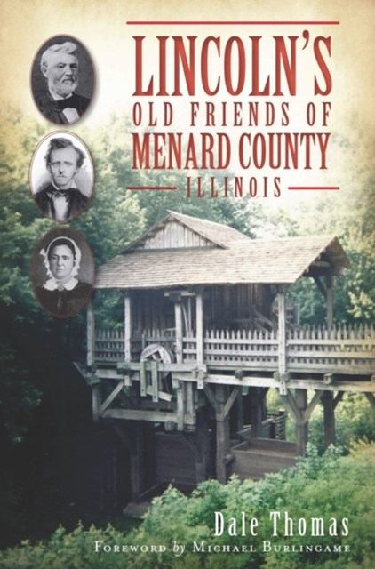 Lincoln's Old Friends of Menard County, Illinois