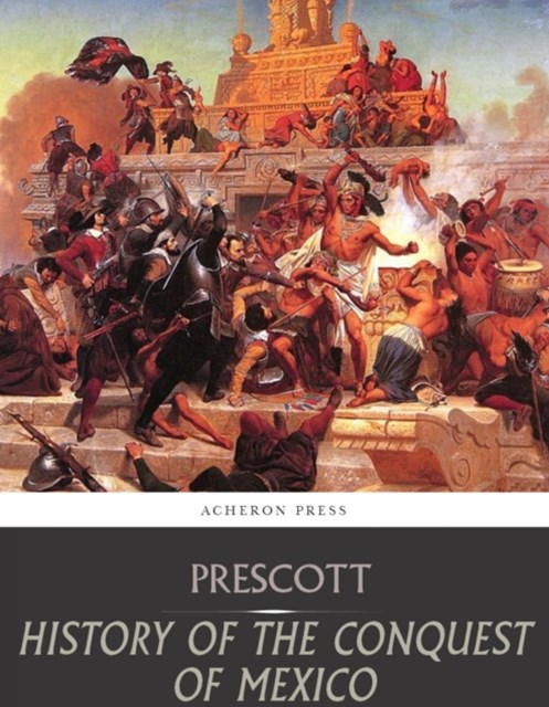 (ebook) History of the Conquest of Mexico
