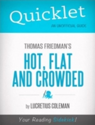 (ebook) Quicklet on Thomas Friedman's Hot, Flat and Crowded (Cliffsnotes-Like Book Summary and Analysis)