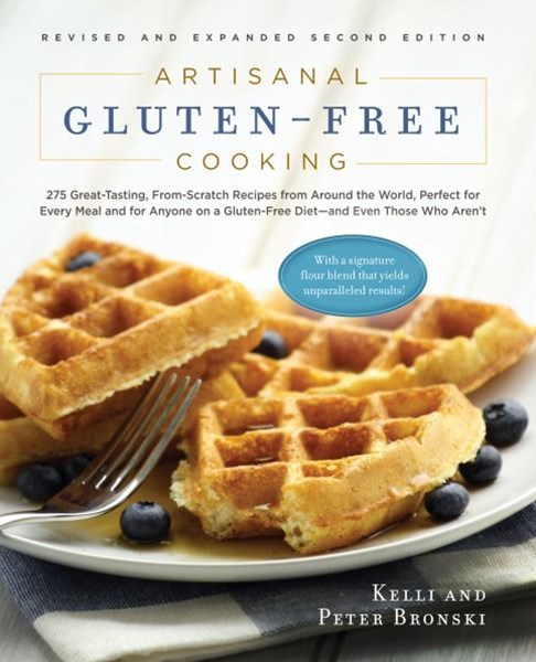 Artisanal Gluten-Free Cooking: 275 Great-Tasting, From-Scratch Recipes  from Around the World, Perf