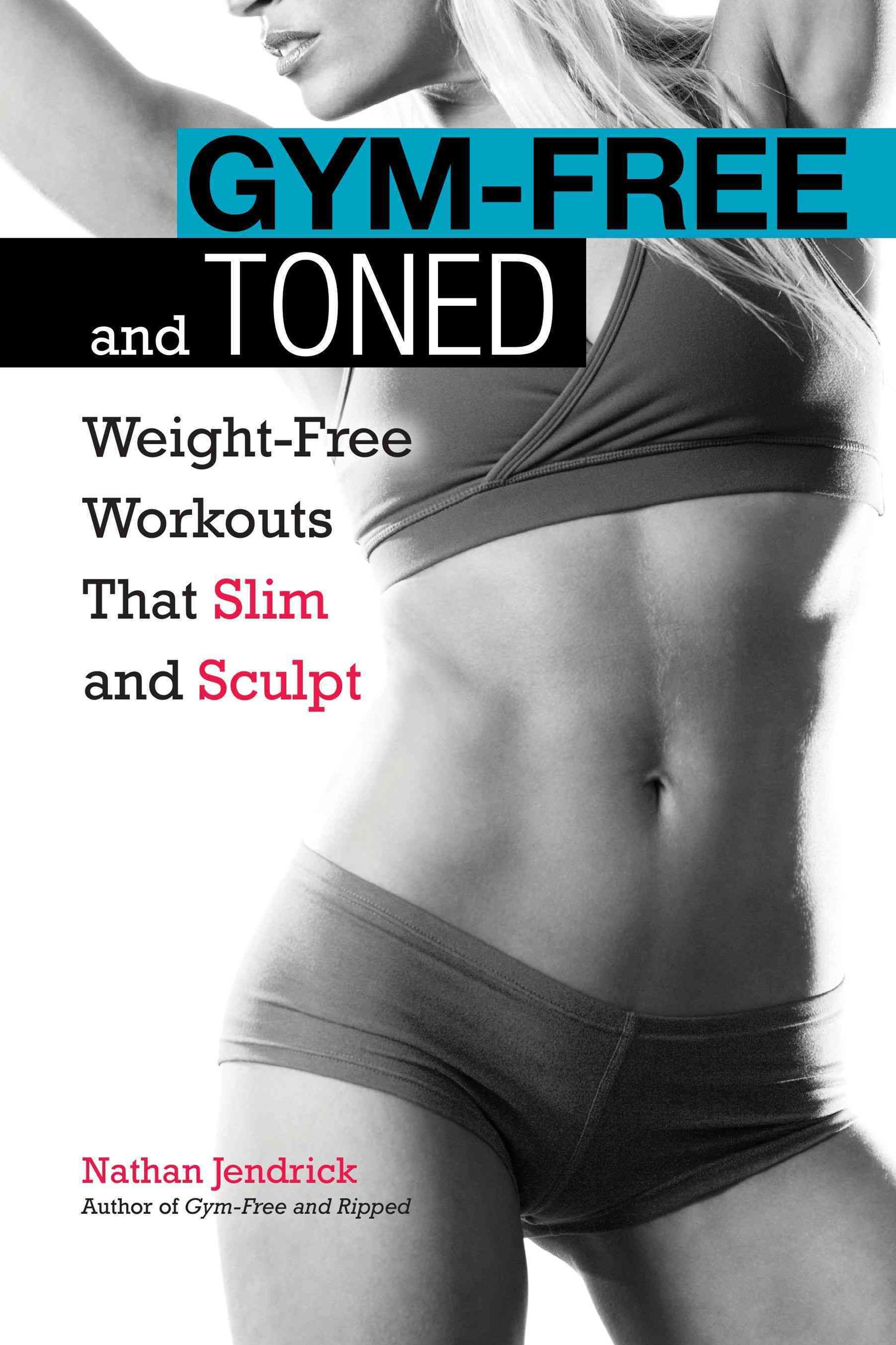 Gym-Free and Toned: Weight-Free Workouts That Slim and Sculpt