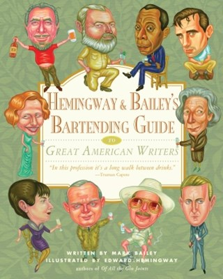 Hemingway & Bailey's Bartending Guide to Great American Writers