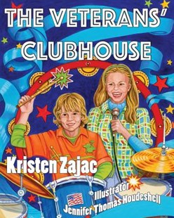 The Veterans' Clubhouse by Kristen Zajac, Jennifer Thomas Houdeshell (9781616336615) - PaperBack - Children's Fiction