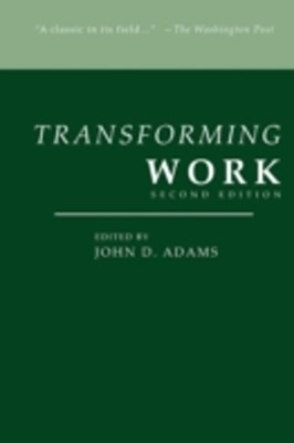 Transforming Work, Second Edition