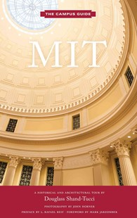 MIT by Douglass Shand-Tucci, John Horner, Mark Jarzombek, L. Rafael Reif (9781616892746) - PaperBack - Art & Architecture Architecture