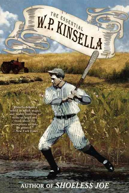 The Essential W. P. Kinsella
