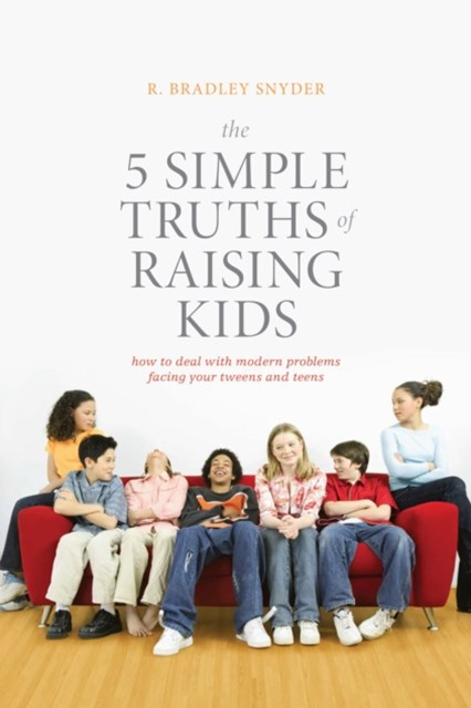 5 Simple Truths of Raising Kids