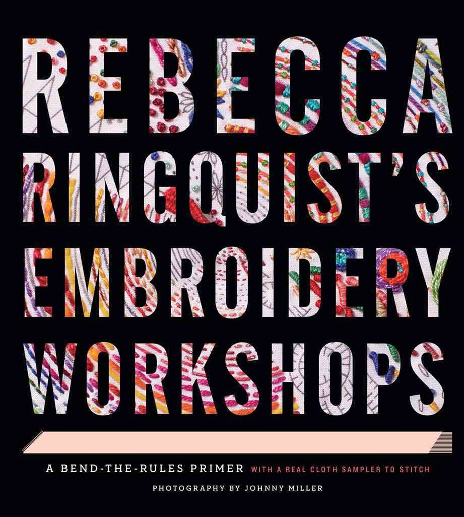 Rebecca Ringquist s Embroidery Workshops