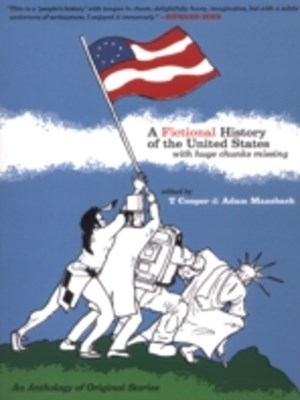 Fictional History of the United States (with Huge Chunks Missing)