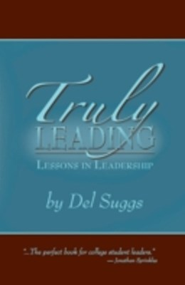Truly Leading:  Lessons in Leadership