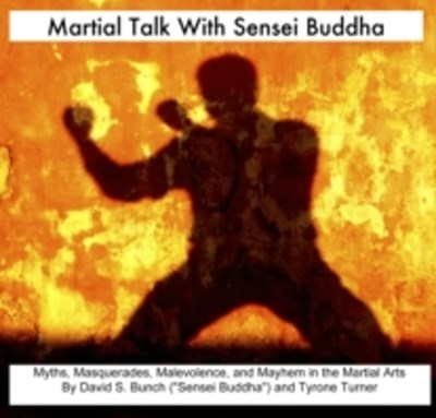Martial Talk With Sensei Buddha