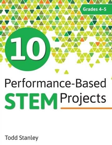 10 Performance-based Stem Projects for Grades 4-5