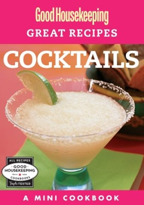 Good Housekeeping Great Recipes: Cocktails