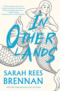 In Other Lands by Sarah Rees Brennan, Carolyn Nowak (9781618731203) - HardCover - Fantasy