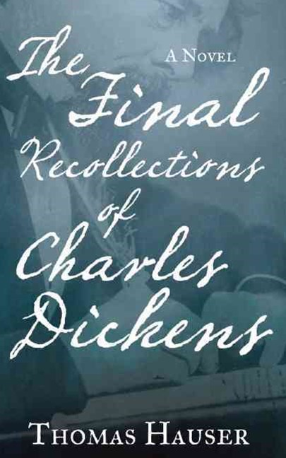 The Final Recollections of Charles Dickens