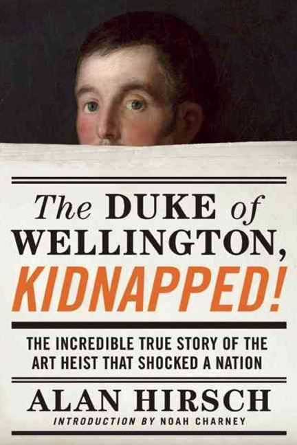 Duke of Wellington, Kidnapped!