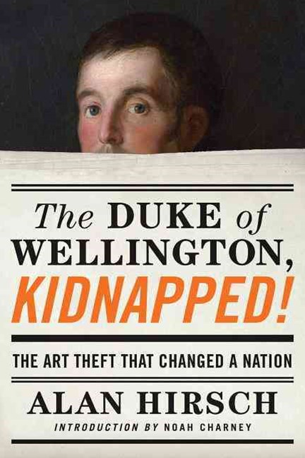 The Duke of Wellington, Kidnapped!