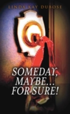 (ebook) Someday, Maybe...For Sure!