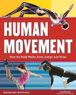 Human Movement by Carla Mooney, Samuel Carbaugh (9781619304819) - HardCover - Non-Fiction Family Matters