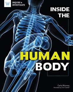 Inside the Human Body by Carla Mooney, Tom Casteel (9781619309036) - PaperBack - Science & Technology Biology