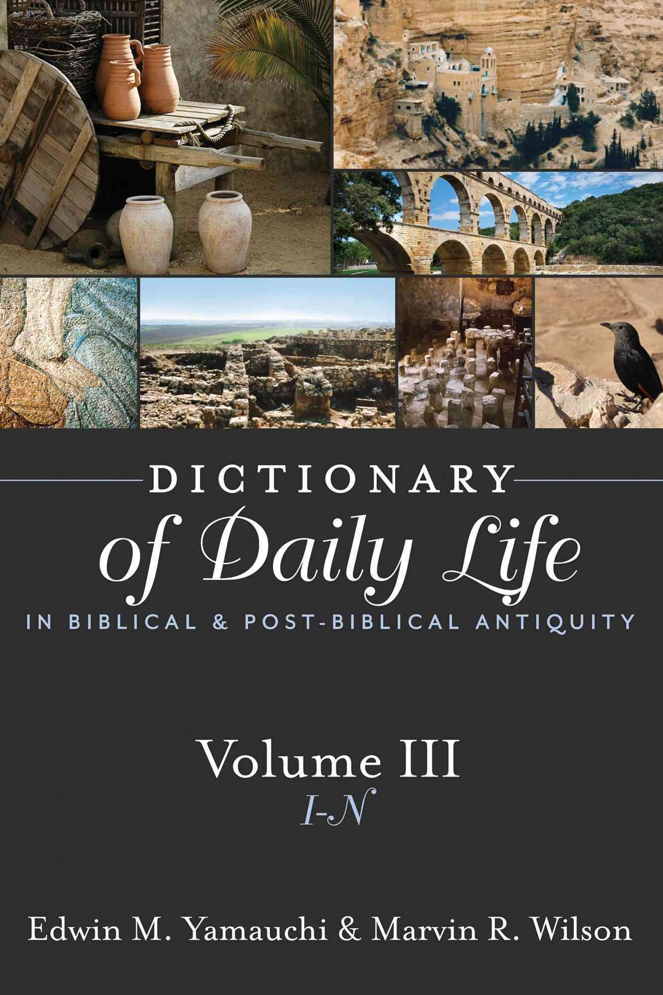 Dictionary of Daily Life in Biblical & Post-Biblical Antiquity: I-N