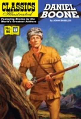 (ebook) Daniel Boone: Master of the Wilderness (with panel zoom)    - Classics Illustrated