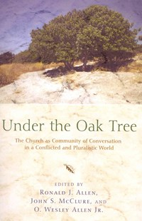 Under the Oak Tree by Ronald J. Allen, John S. McClure, O. Wesley Jr. Allen (9781620321928) - PaperBack - Religion & Spirituality