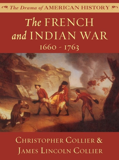 French and Indian War: 1660 - 1763