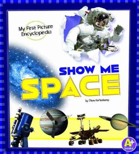 Show Me Space: My First Picture Encyclopedia