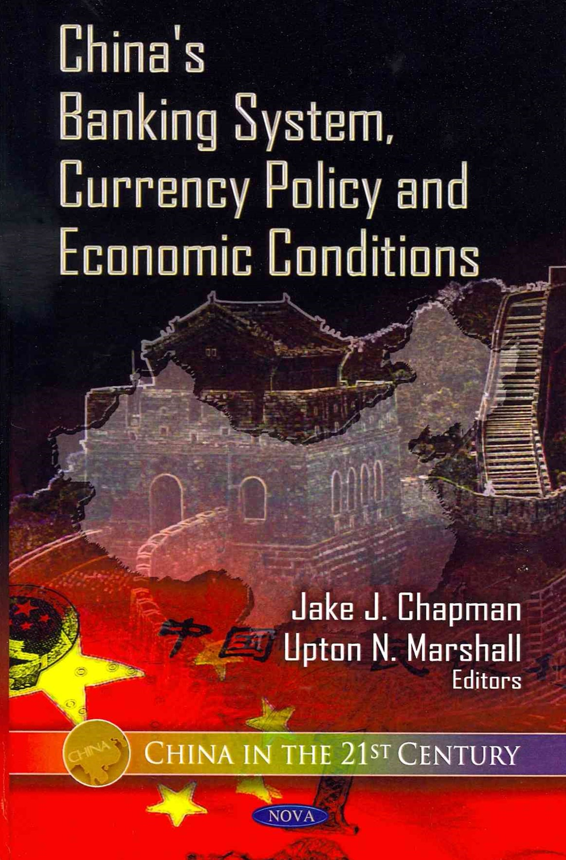China's Banking System, Currency Policy & Economic Conditions