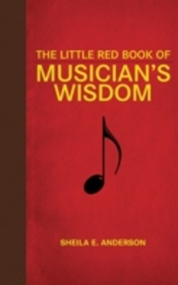 Little Red Book of Musician's Wisdom