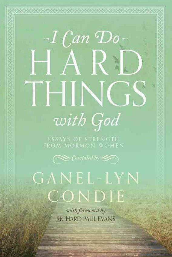 I Can Do Hard Things with God
