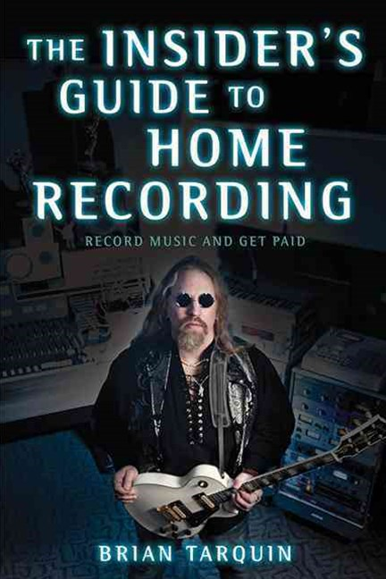 The Insider's Guide to Home Recording