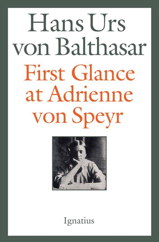 First Glance at Adrienne Von Speyr