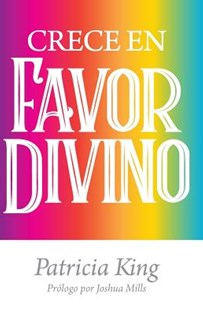 Crece en Favor Divino by Patricia King (9781621665281) - PaperBack - Religion & Spirituality Christianity