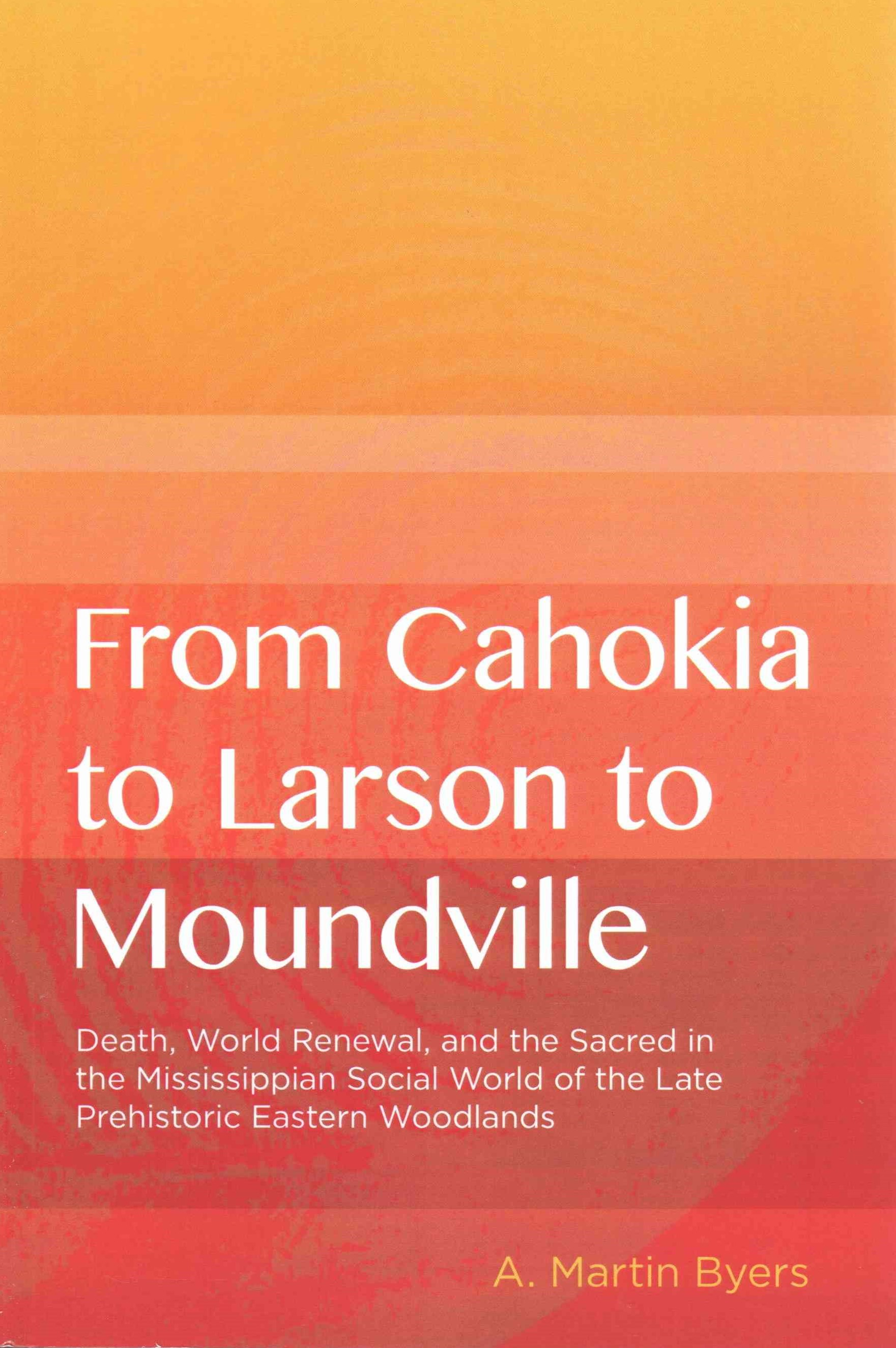 From Cahokia to Larson to Moundville
