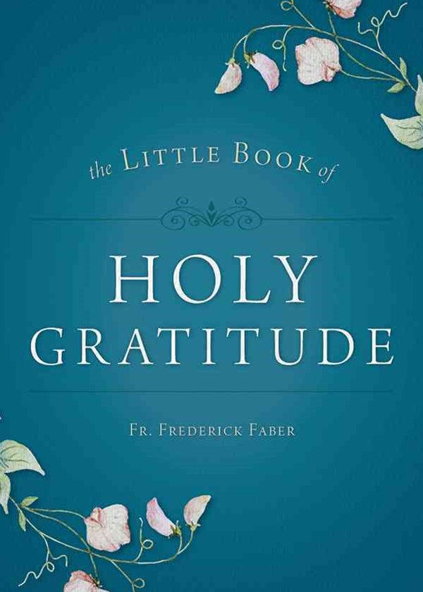 The Little Book of Holy Gratitude