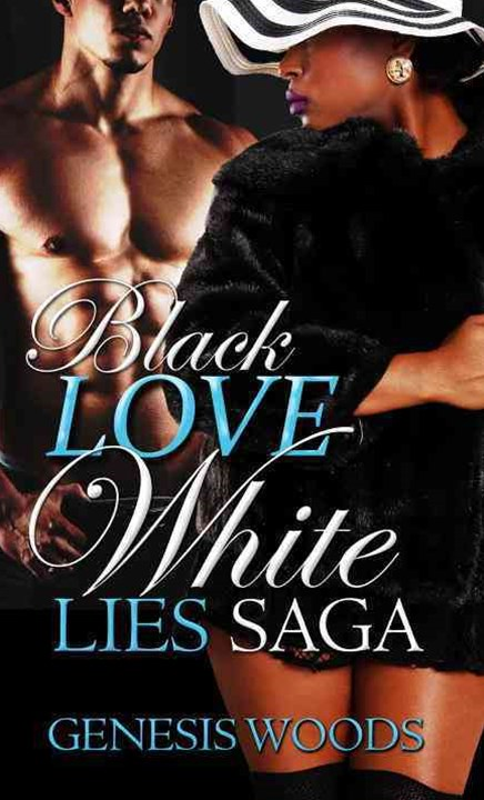 Black Love, White Lies Saga