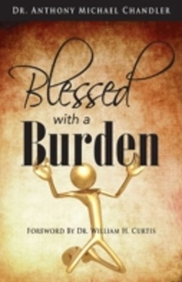 Blessed with a Burden