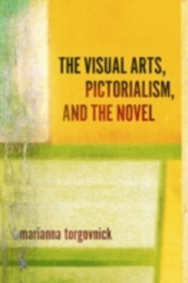 (ebook) Visual Arts, Pictorialism, And The Novel