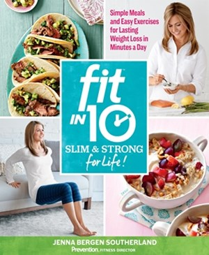 Fit in 10: Slim & Strong—for Life!
